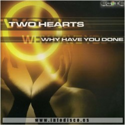 Two Hearts-Why have you done(2 MANO,TEMAZO BUSCADISIMO¡¡¡