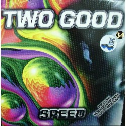 Two Good – Speed