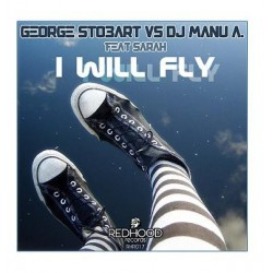 George Stobart vs. DJ Manu A ‎– I Will Fly