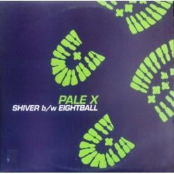 Pale-X – Shiver / Eightball
