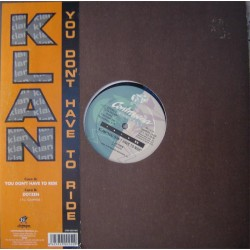 Klan – You Don't Have To Ride