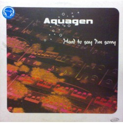 Aquagen - Hard To Say I'm Sorry (