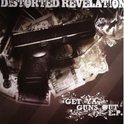 Distorted Revelation ‎– Get Ya Guns Out EP