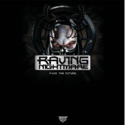 Raving Nightmare - Face The Future
