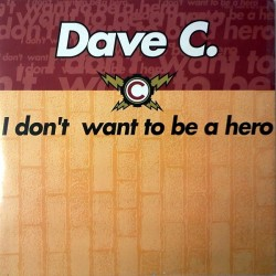 Dave C – I Don't Want To Be A Hero