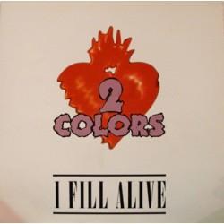 2 Colors - I Fill Alive