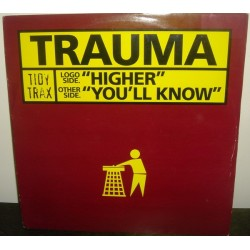 Trauma - Higher / You'll Know