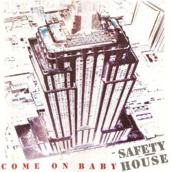 Safety House ‎– Come On Baby