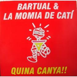Bartual & La Momia De Cati - Quina Canya