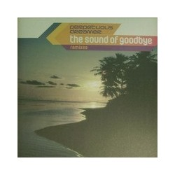 Perpetuous Dreamer - The Sound Of Goodbye (Remixes)