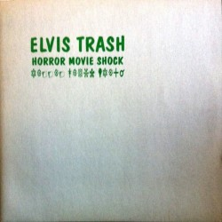 Elvis Trash ‎– Horror Movie Shock