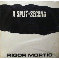 A Split - Second – Rigor Mortis