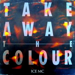 ICE MC – Take Away The Colour (NACIONAL)