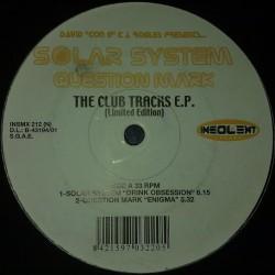 Solar System / Question Mark - The Club Tracks EP