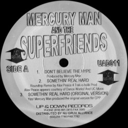 Mercury Man And The Superfriends  ‎– Don't Believe The Hype