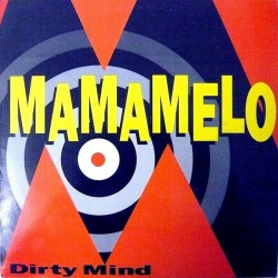 Dirty Mind – Mamamelo (MAX MUSIC)