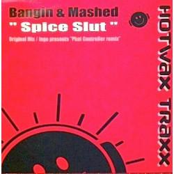 Bangin & Mashed – Spice Slut
