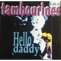 Tambourines ‎– Hello Daddy
