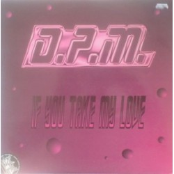 DPM ‎– If You Take My Love (CORTE B2 MUYBUENO¡)