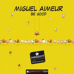 Miguel Aimeur – Be Good
