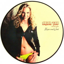 Orion Too Featuring Caitlin - Hope And Wait  (PICTURE DISC)