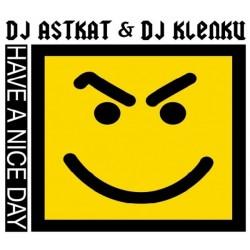 DJ Astkat & DJ Klenku – Have A Nice Day