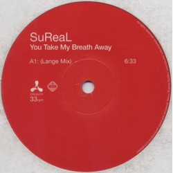 SuReal ‎– You Take My Breath Away