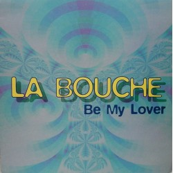 La Bouche - Be My Lover (FLYING RECORDS)