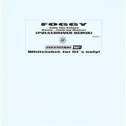 Foggy – Take The Future / Come...(Into My Dream) Original + Remix