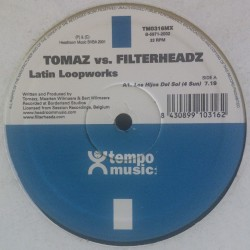 Tomaz vs. Filterheadz – Latin Loopworks (TECHNO)