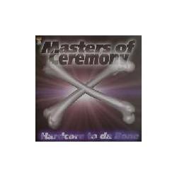 Masters Of Ceremony – Hardcore To Da Bone