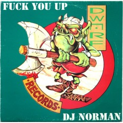 DJ Norman ‎– Fuck You Up