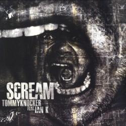 Tommyknocker Feat. Ian K – Scream
