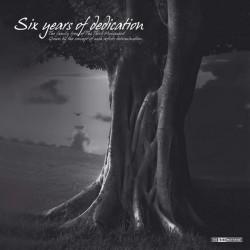 Six Years Of Dedication