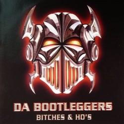 Da Bootleggers - Bitches & Ho's