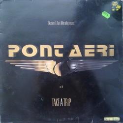 Pont Aeri - Vol. 5 - Take A Trip (INCLUYE CORTE TRANSICIÓN CENTRAL¡¡)