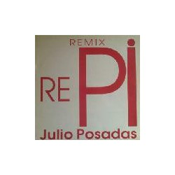 Julio Posadas ‎– Re-Pi