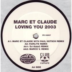 Marc Et Claude - Loving You 2003 (INCLUYE DJ Isaac Remix)