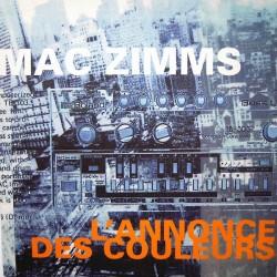 Mac Zimms – L'Annonce Des Couleurs (CNR MUSIC)