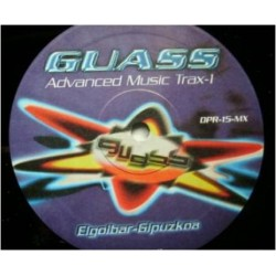 Guass ‎– Advanced Music Trax (SONIDO DJ JUSTO!)