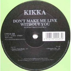 Kikka ‎– Don't Make Me Live Without You