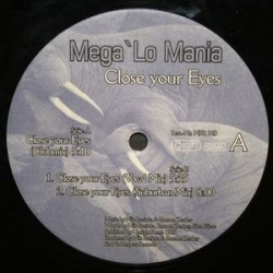 Mega Lo Mania – Close Your Eyes (NO RESPECT RECORDS)