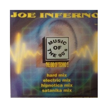 Joe Inferno – Music Of The 90's (The End Of Techno)