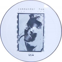 Commander Tom ‎– Eye C Red (PICTURE Disc)