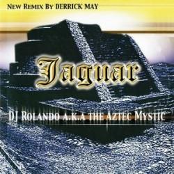 DJ Rolando AKA Aztec Mystic – Jaguar (PLAY IT AGAIN SAM)