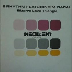 2 Rhythm Feat. M. Dacal – Bizarre Love Triangle