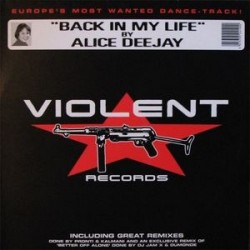 Alice Deejay – Back In My Life (EDICIÓN HOLANDESA SELLO VIOLENT¡)