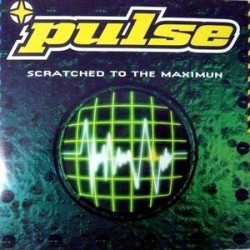 Pulse – Scratched To The Maximum