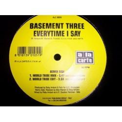 Basement Three – Everytime I Say
