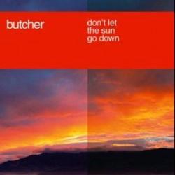 Butcher- Don't Let The Sun Go Down(TEMAZO BUSCADISIMO¡¡ DISCO ORIGINAL IMPORT¡¡)